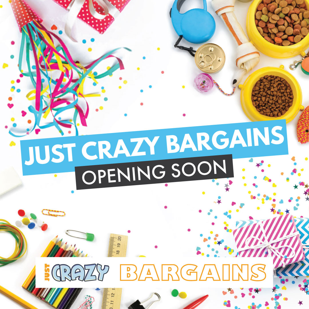 Just Crazy Bargains – Opening Soon